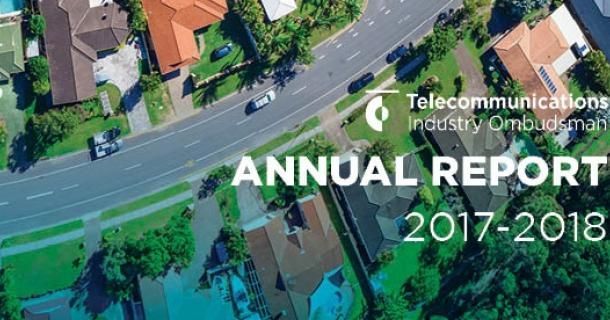 Telecommunications Industry Ombudsman Annual Report 2017-2018