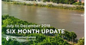 July - December 2018 Six Month Update. Telecommunications Industry Ombudsman logo
